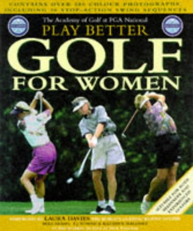 PGA National Academy of Golf Play Better Golf for Women (English and Spanish Edition) by Carlton Books Ltd