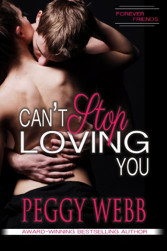 Can't Stop Loving You (Forever Friends series Book 1)