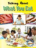 Talking about What You Eat, Hazel Edwards and Goldie Alexander, 1433936569
