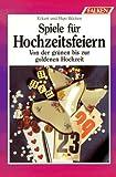 img - for Spiele f r Hochzeitsfeiern. Von der gr nen bis zur goldenen Hochzeit. book / textbook / text book