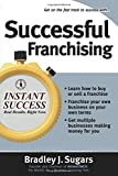 Successful Franchising (Instant Success Series)