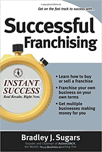 bba2b9cea96fc9 Successful Franchising (Instant Success Series): Expert Advice on Buying,  Selling and Creating Winning Franchises: Amazon.co.uk: Bradley Sugars: ...
