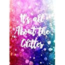 It's All About the Glitter: Writing Journal