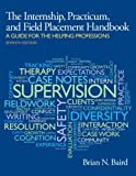 Internship, Practicum, and Field Placement Handbook, Ph.D., Brian N Baird, 0205959652