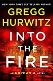 Books : Into the Fire: An Orphan X Novel