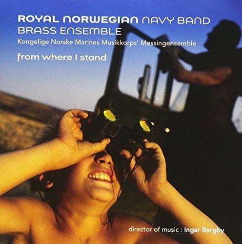 From Where I Stand (Royal Norwegian Navy Band)