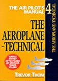 Air Pilot's Manual Volume 4: The Aeroplane: Technical