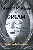 Ancient Museum of Dream, Clyde Anthony and Carolyn Frances, 1418434000
