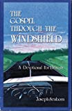 The Gospel Through the Windshield : A Devotional for Drivers, Seaborn, Joseph, 0898270766