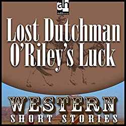 Lost Dutchman O'Riley's Luck