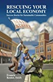 img - for Rescuing Your Local Economy: Success Stories for Sustainable Communities book / textbook / text book