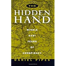 The Hidden Hand: Middle East Fears of Conspiracy