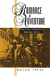 The Romance of Adventure: Genre of Historical Adventure in the Movies (Studies in Popular Culture)