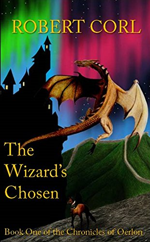 The Wizards Chosen: Book One of the Chronicles of Oerlon