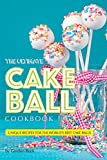 quaker mini rice cakes - The Ultimate Cake Ball Cookbook: Unique Recipes for the World's Best Cake Balls