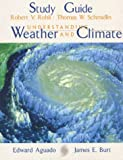 Understanding Weather and Climate, Aguado, Edward, 0132108585