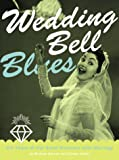Wedding Bell Blues, Michael Barson and Steven Heller, 0811821544