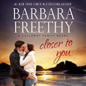 Closer to You: Callaways, Book 11 | Barbara Freethy
