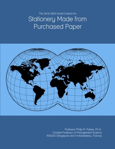 The 2019-2024 World Outlook for Stationery Made from Purchased Paper