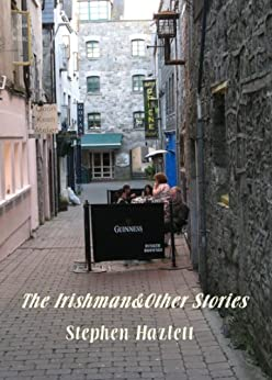 The Irishman&Other Stories by [Hazlett, Stephen]