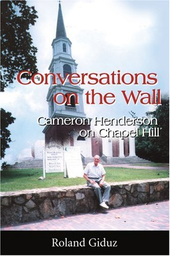 Download Conversations on the Wall: Cameron Henderson on Chapel Hill PDF