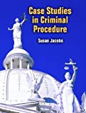 Case Studies in Criminal Procedure, Susan Jacobs, 0131700448