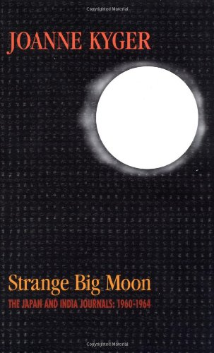 Image of Strange Big Moon: The Japan and India Journals, 1960-1964