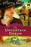 An Uncertain Dream, Judith A. Miller, 0764202782