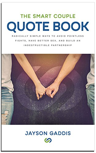 The Smart Couple Quote Book: Radically Simple Ways to Avoid Pointless Fights, Have Better Sex, and Build an Indestructible Partnership cover