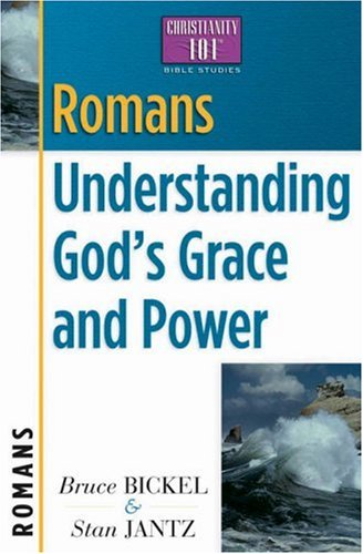 Romans: Understanding God's Grace and Power (Christianity 101 Bible Studies)