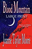 Blood Mountain ~ Large Print, Joanne Taylor Moore, 162694038X