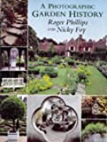 A Photographic Garden History, Roger Phillips and Nicky Foy, 0333711017