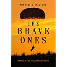 The Brave Ones: A Memoir of Hope, Pride and Military Service