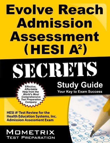 Evolve Reach Admission Assessment (HESI A2) Secrets Study Guide: HESI A2 Test Review for the Health Education Systems, Inc. Admission Assessment Exam 1 Pap/Psc Edition by Mometrix HESI A2 Exam Secrets Test Prep Team (2013) Paperback