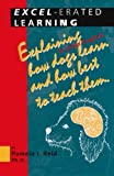 Excel-erated Learning: Explaining in plain English how dogs learn and how best to teach them