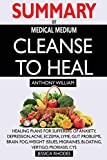 SUMMARY Of Medical Medium Cleanse to Heal: Healing