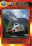 Luxury Trains of the World: The Royal Canadian Pacific