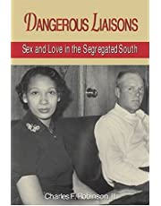 Dangerous Liaisons: Sex and Love in the Segregated South