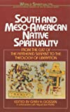 South and Meso-American Native Spirituality, Gary H. Gossen, 0824512243