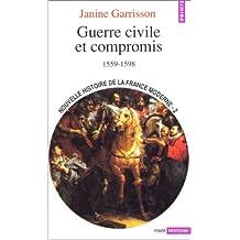 Nouvelle histoire de la France moderne, t. 02 [ancienne édition]: Guerre civile et compromis 1559-1598