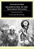 Front cover for the book Headhunting in the Solomon Islands Around the Coral Sea by Caroline Mytinger