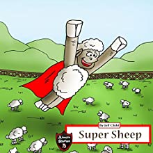 Super Sheep: Diary of a Heroic Flying Sheep Audiobook by Jeff Child Narrated by John H Fehskens
