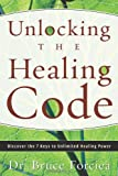 Unlocking the Healing Code, Bruce Forciea, 0738710776