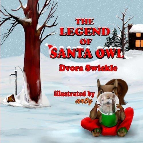 The Legend of Santa Owl by Dvora Swickle (2014-05-04)