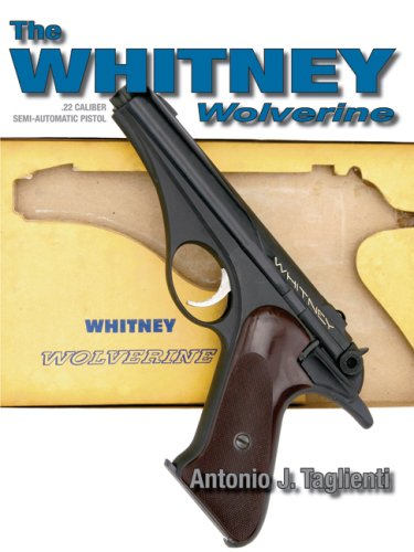 (The Whitney Wolverine .22 Caliber Semi-Automatic Pistol)