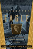 Forgotten Eagle, Bryan B. Sterling and Frances N. Sterling, 0786708948