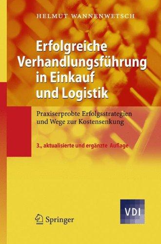 Erfolgreiche Verhandlungsführung In Einkauf Und Logistik  Praxiserprobte Erfolgsstrategien Und Wege Zur Kostensenkung  VDI Buch