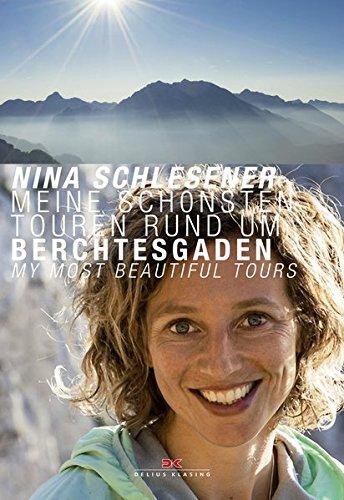 Meine schönsten Touren rund um Berchtesgaden / Berchtesgaden – My Most Beautiful Tours
