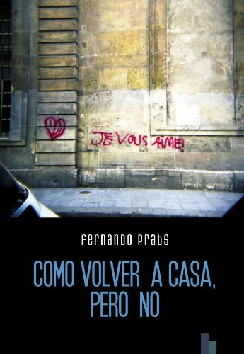 Como volver a casa, pero no (Spanish Edition) PDF