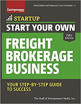 Start Your Own Freight Brokerage Business: Your Step-By-Step Guide